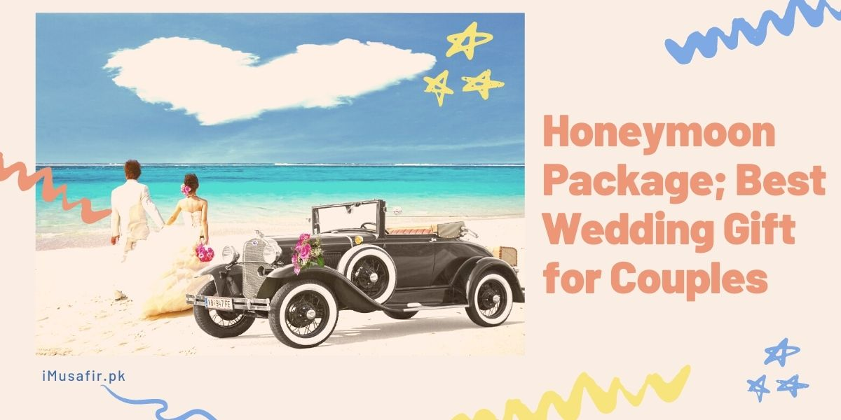 Honeymoon Package; Best Wedding Gift for Couples